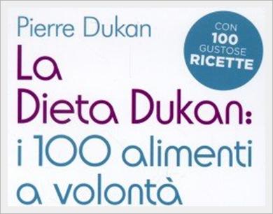"""Recensione del libro """"La dieta dukan: i 100 alimenti a volontà"""" di Pierre Dukan"""